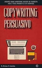 Copywriting Persuasivo: Scopri come scrivere pagine di vendita per i tuoi prodotti e servizi Book Cover